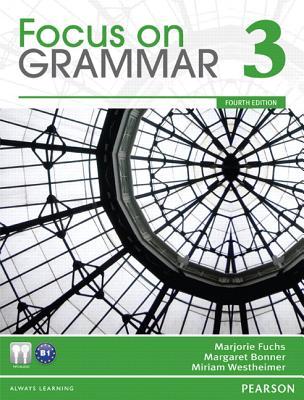Focus on Grammar 3 By Fuchs, Marjorie/ Bonner, Margaret/ Westheimer, Miriam