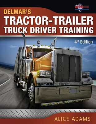 Tractor-trailer Truck Driver Training By Adams, Alice/ Ptdi